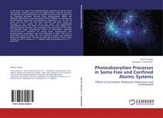Bookcover of Photoabsorption Processes in Some Free and Confined Atomic Systems