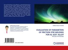 Bookcover of EVALUATION OF PARAMETERS OF FRICTION STIR WELDING FOR AL 6351 ALLOY