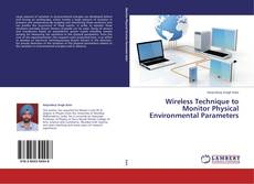Bookcover of Wireless Technique to Monitor Physical Environmental Parameters