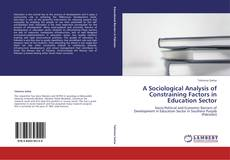 Couverture de A Sociological Analysis of Constraining Factors in Education Sector