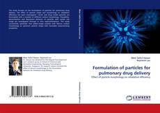 Bookcover of Formulation of particles for pulmonary drug delivery