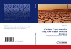 Bookcover of Catalytic Combustion for Mitigation of Lean Methane Emission