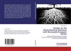 Bookcover of Studies on the Photochemical Reactions with Nanosized Inorganic Oxides