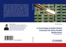 Buchcover von A Technology-Scalable Matrix Processor for Data Parallel Applications