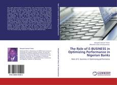 Buchcover von The Role of E-BUSINESS in Optimizing Performance in Nigerian Banks
