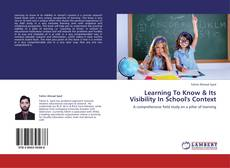 Learning To Know & Its Visibility In School's Context kitap kapağı