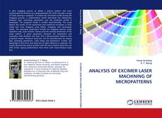 Capa do livro de ANALYSIS OF EXCIMER LASER MACHINING OF MICROPATTERNS