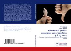 Bookcover of Factors that predict intentional use of condoms by drug users