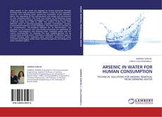 Bookcover of ARSENIC IN WATER FOR HUMAN CONSUMPTION