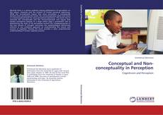 Bookcover of Conceptual and Non-conceptuality in Perception