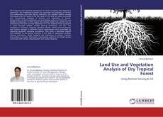 Land Use and Vegetation Analysis of Dry Tropical Forest kitap kapağı