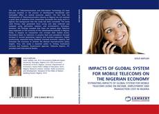 Bookcover of IMPACTS OF GLOBAL SYSTEM FOR MOBILE TELECOMS ON THE NIGERIAN ECONOMY