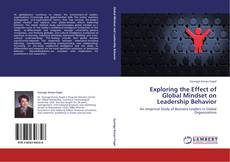 Bookcover of Exploring the Effect of Global Mindset on Leadership Behavior