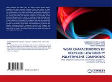 Bookcover of WEAR CHARACTERISTICS OF RECYCLED LOW DENSITY POLYETHYLENE COMPOSITES