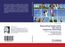 Capa do livro de Reconciling family-work:  the role of  Corporate Citizenship
