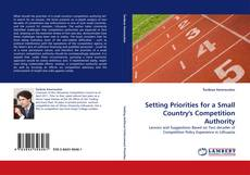 Couverture de Setting Priorities for a Small Country's Competition Authority