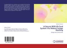 Capa do livro de A Secure RFID ID-Card System Via Robust Image Hashing