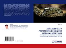 Bookcover of ADVANCED DATA PREFETCHING DESIGN FOR MODERN PROCESSORS