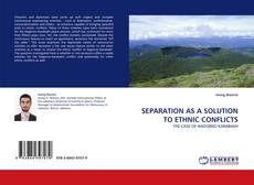 Bookcover of SEPARATION AS A SOLUTION TO ETHNIC CONFLICTS