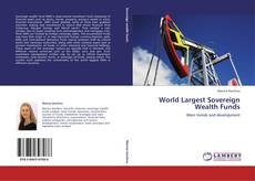 Bookcover of World Largest Sovereign Wealth Funds