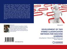 DEVELOPMENT OF TWO HYBRID CLASSIFICATION METHODS FOR MACHINE LEARNING的封面