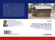 Bookcover of Climate Change, Migration and formation of Urban slum