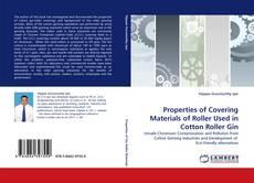 Portada del libro de Properties of Covering Materials of Roller Used in Cotton Roller Gin
