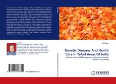 Genetic Diseases And Health Care In Tribal Areas Of India kitap kapağı