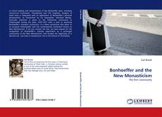 Bookcover of Bonhoeffer and the New Monasticism