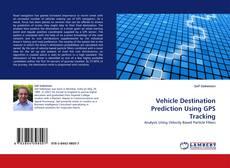 Обложка Vehicle Destination Prediction Using GPS Tracking