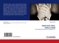 Bookcover of NOW WAS THEN, THEN IS NOW