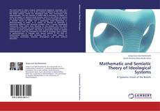 Bookcover of Mathematic and Semiotic Theory of Ideological Systems