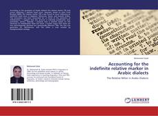 Bookcover of Accounting for the indefinite relative marker in Arabic dialects