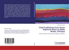 Bookcover of Child Trafficking from Gamo Highland Areas to Addis Ababa, Ethiopia