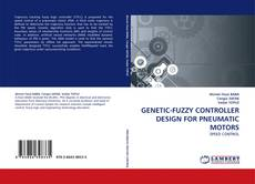 Capa do livro de GENETIC-FUZZY CONTROLLER DESIGN FOR PNEUMATIC MOTORS