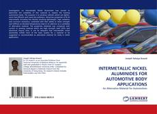 Bookcover of INTERMETALLIC NICKEL ALUMINIDES FOR AUTOMOTIVE BODY APPLICATIONS
