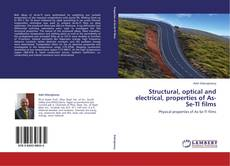 Bookcover of Structural, optical and electrical, properties of As-Se-Tl films