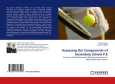 Bookcover of Assessing the Components of Secondary School P.E