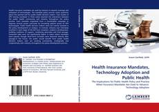 Bookcover of Health Insurance Mandates, Technology Adoption and Public Health