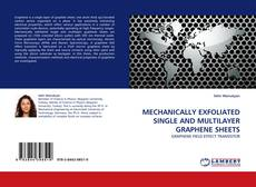 Bookcover of MECHANICALLY EXFOLIATED SINGLE AND MULTILAYER GRAPHENE SHEETS