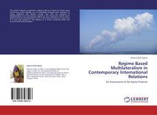 Regime Based Multilateralism in Contemporary International Relations的封面