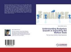 Portada del libro de Understanding Budgetary Growth in Expanding the Welfare State
