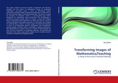Bookcover of Transforming Images of Mathematics/Teaching