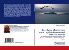 Bookcover of Does Sense of coherence protect against Burnout and maintain Health?