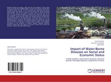 Bookcover of Impact of Water-Borne Diseases on Social and Economic Status