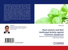 Capa do livro de Plant extracts and their Antifungal Activity against Fusarium oxysporum