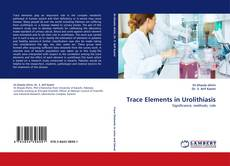 Bookcover of Trace Elements in Urolithiasis