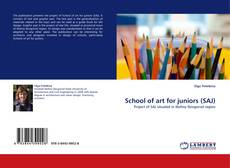 Bookcover of School of art for juniors (SAJ)