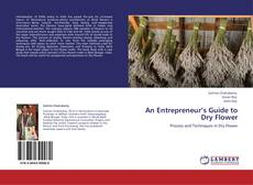 Bookcover of An Entrepreneur's  Guide to Dry Flower