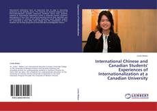 Bookcover of Chinese and Canadian Students' Experiences of Internationalization